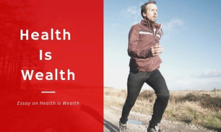 Essay on Health is Wealth in English for School Kids & Students | Health is Wealth Essay